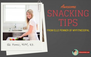Awesome Snacking Tips Elle Penner of MyFitnessPal, a LifehackrDiet Podcast