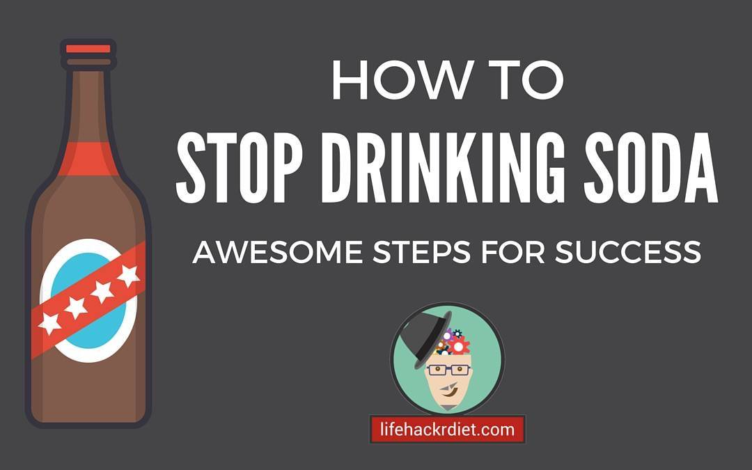 stop drinking soda It turns out the headaches you expected from a diet soda withdrawal didn't materialize and now that you've quit the stuff, you probably find yourself thinking clearly for the first time in a while.