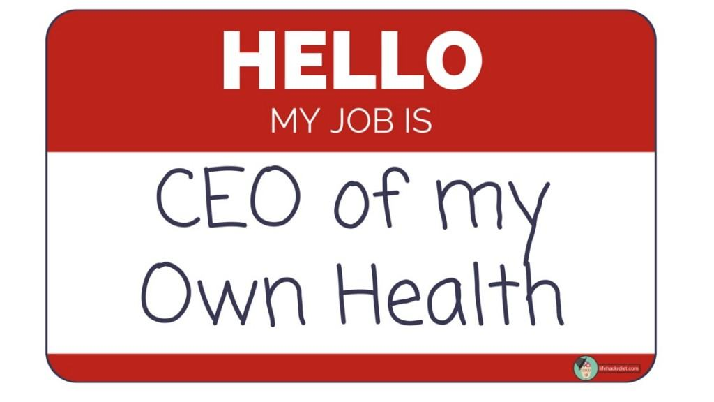 https://lifehackrdiet.com-How to be the CEO of your own health