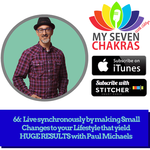 """LifehackrDiet's Paul Michaels featured on the """"My Seven Chakras"""" podcast."""
